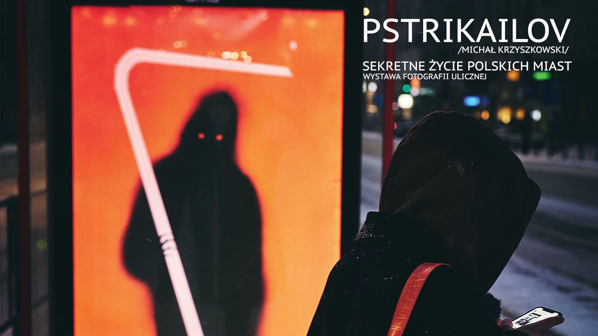 Pstrikailov Michał Krzyszkowski Wystawa fotografii ulicznej Sekretne życie polskich miast